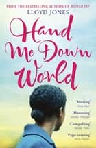 Hand Me Down World ebook by Lloyd Jones