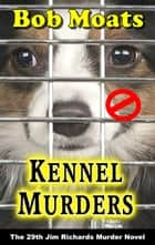 Kennel Murders ebook by Bob Moats
