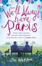 We'll Always Have Paris ebook by Sue Watson