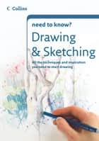 Drawing and Sketching (Collins Need to Know?) ebook by Collins