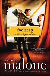 Foolscap - Or, The Stages of Love ebook by Michael Malone