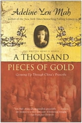 A Thousand Pieces of Gold ebook by Adeline Yen Mah