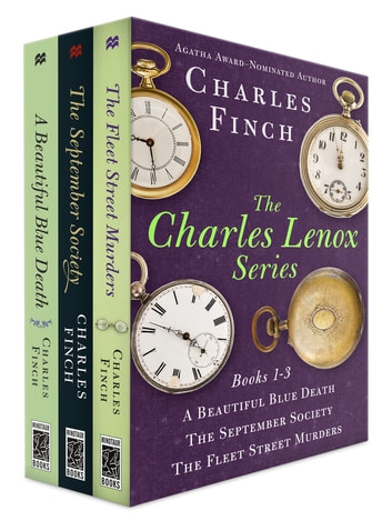 The Charles Lenox Series, Books 1-3 - A Beautiful Blue Death, The September Society, The Fleet Street Murders ebook by Charles Finch