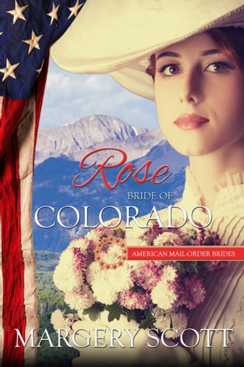 Rose: Bride of Colorado ebook by Margery Scott