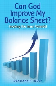 Can God Improve My Balance Sheet ebook by Dwaraknath Reddy
