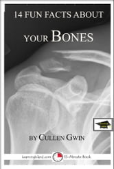 14 Fun Facts About Your Bones: Educational Version ebook by Cullen Gwin