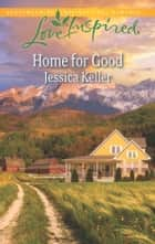 Home for Good - A Wholesome Western Romance ebook by Jessica Keller