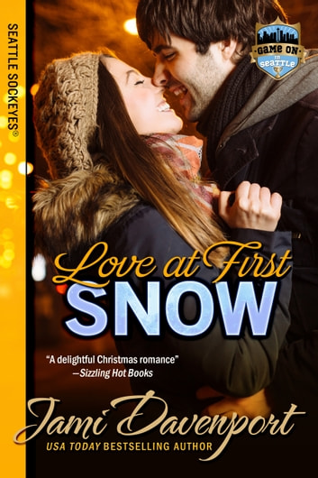 Love at First Snow - Game On in Seattle ebook by Jami Davenport