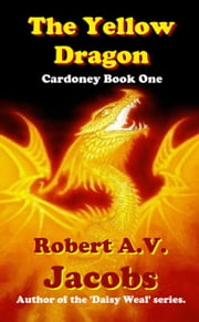 The Yellow Dragon ebook by Robert A.V. Jacobs