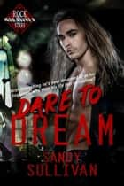 Dare to Dream - Iron Rogue, #2 ebook by Sandy Sullivan