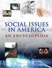 Social Issues in America: An Encyclopedia - An Encyclopedia ebook by James Ciment