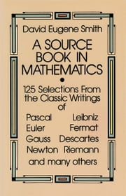 A Source Book in Mathematics ebook by David Eugene Smith