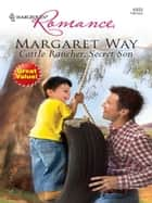 Cattle Rancher, Secret Son ebook by Margaret Way