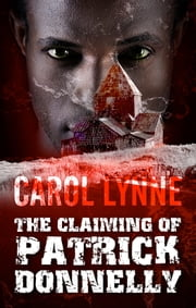 The Claiming of Patrick Donnelly ebook by Carol Lynne