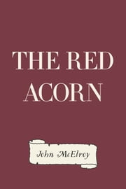 The Red Acorn ebook by John McElroy