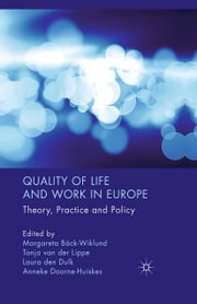 Quality of Life and Work in Europe - Theory, Practice and Policy ebook by M. Bäck-Wiklund,T. van der Lippe,L. den Dulk,A. Doorne-Huiskes,Tanja van der Lippe,Laura den Dulk