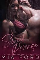 Sweet Revenge ebook by Mia Ford