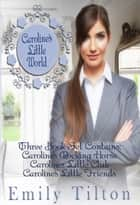 Caroline's Little World ebook by Emily Tilton