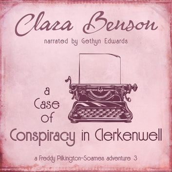 Case of Conspiracy in Clerkenwell, A audiobook by Clara Benson
