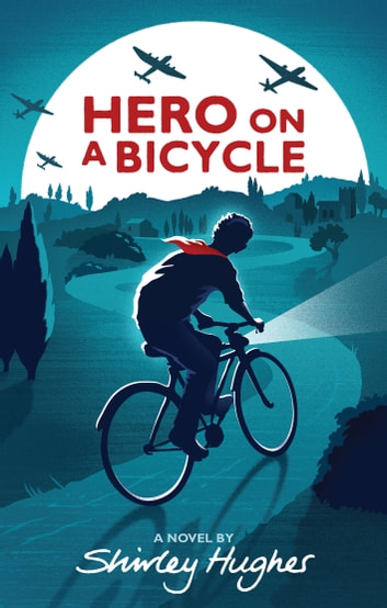 Hero on a Bicycle ebook by Shirley Hughes
