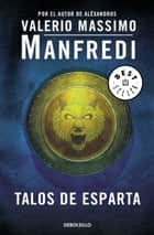 Talos de Esparta ebook by Valerio Massimo Manfredi