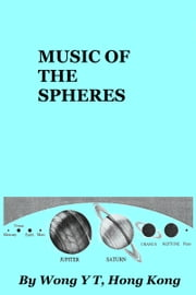 Music of the Spheres ebook by Wong Y T