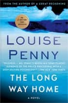 The Long Way Home - A Chief Inspector Gamache Novel ebook by Louise Penny