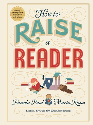 How to Raise a Reader ebook by Pamela Paul,Maria Russo
