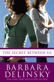 The Secret Between Us ebook by Barbara Delinsky