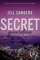 Secret Guardian ebook by Jill Sanders