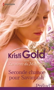 Seconde chance pour Savannah - Les secrets du Mississippi, vol. 1 ebook by Kristi Gold