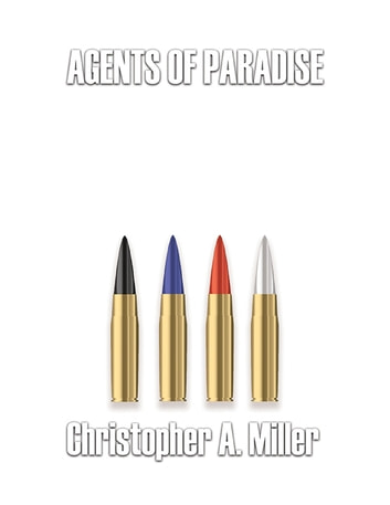 Agents of Paradise ebook by Christopher A. Miller