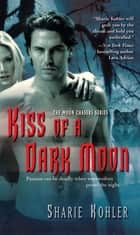 Kiss of a Dark Moon ebook by Sharie Kohler