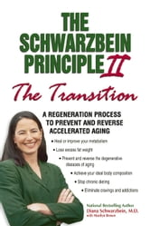 "The Schwarzbein Principle II, The ""Transition"": A Regeneration Program to Prevent and Reverse Accelerated Aging ebook by Diana Schwarzbein"