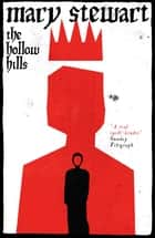 The Hollow Hills ebook by Mary Stewart