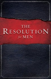 The Resolution for Men ebook by Stephen Kendrick, Alex Kendrick, Randy Alcorn