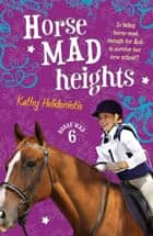 Horse Mad Heights ebook by Kathy Helidoniotis