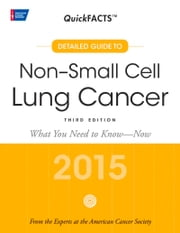 QuickFACTS Non-Small Cell Lung Cancer, Third Edition - 2015 - What You Need to Know - Now ebook by American Cancer Society American Cancer Society