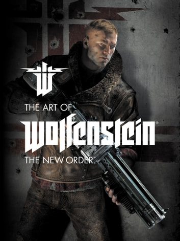 The Art of Wolfenstein: The New Order ebook by MachineGames