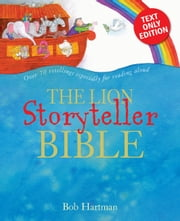 The Lion Storyteller Bible ebook by Bob Hartman