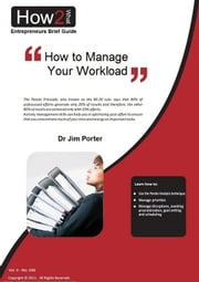 How to Manage Your Workload ebook by Dr Jim Porter