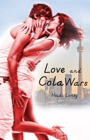 Love and Cola Wars ebook by Heidi Loney