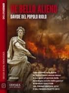 De Bello Alieno ebook by Davide Del Popolo Riolo