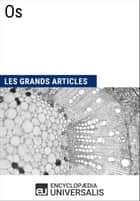 Os - Les Grands Articles d'Universalis ebook by Encyclopaedia Universalis