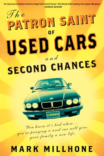 The Patron Saint of Used Cars and Second Chances - A Memoir eBook by Mark Millhone