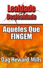 Aqueles que Fingem ebook by Dag Heward-Mills