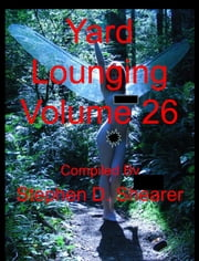 Yard Lounging Volume 26 ebook by Stephen Shearer