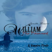 William the Damned: A Vampire Pirate audiobook by Lynette Ferreira