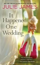 It Happened One Wedding ebook by