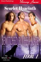 Bewitched by Their Mate ebook by Scarlet Hyacinth